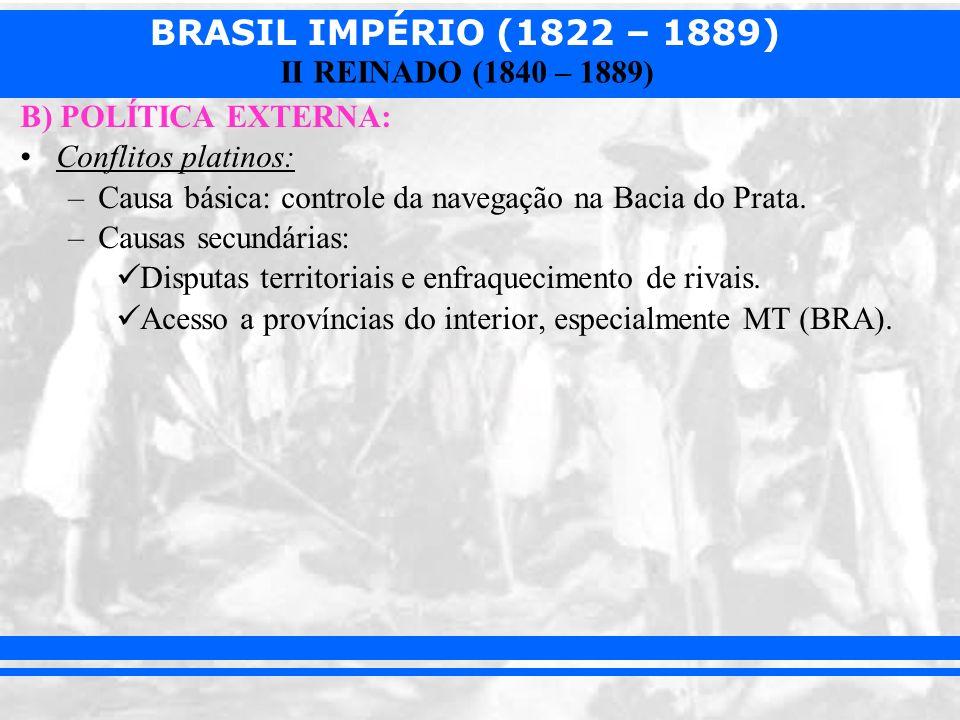 BRASIL IMPÉRIO (1822 – 1889) II REINADO (1840 – 1889) A Questão Christie (1863 – 1865): –Rompimento de relações diplomáticas entre BRA e ING.