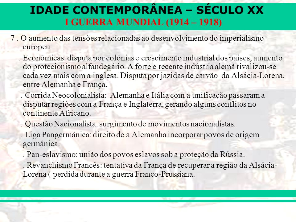 IDADE CONTEMPORÂNEA – SÉCULO XX I GUERRA MUNDIAL (1914 – 1918) 8..