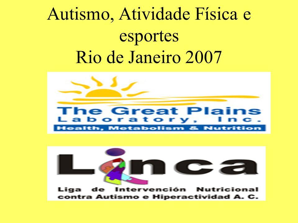 Autismo, Atividade Física e esportes Rio de Janeiro 2007 - Cronograma - Palastrantes - Inscrição e Custos - Localização - Inscrição... Aqui!!!