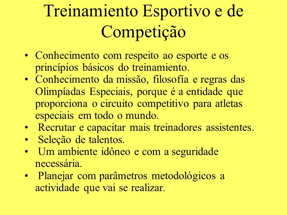 Treinamiento Esportivo e de Competição Conhecimento com respeito ao esporte e os princípios básicos do treinamiento. Conhecimento da missão, filosofía