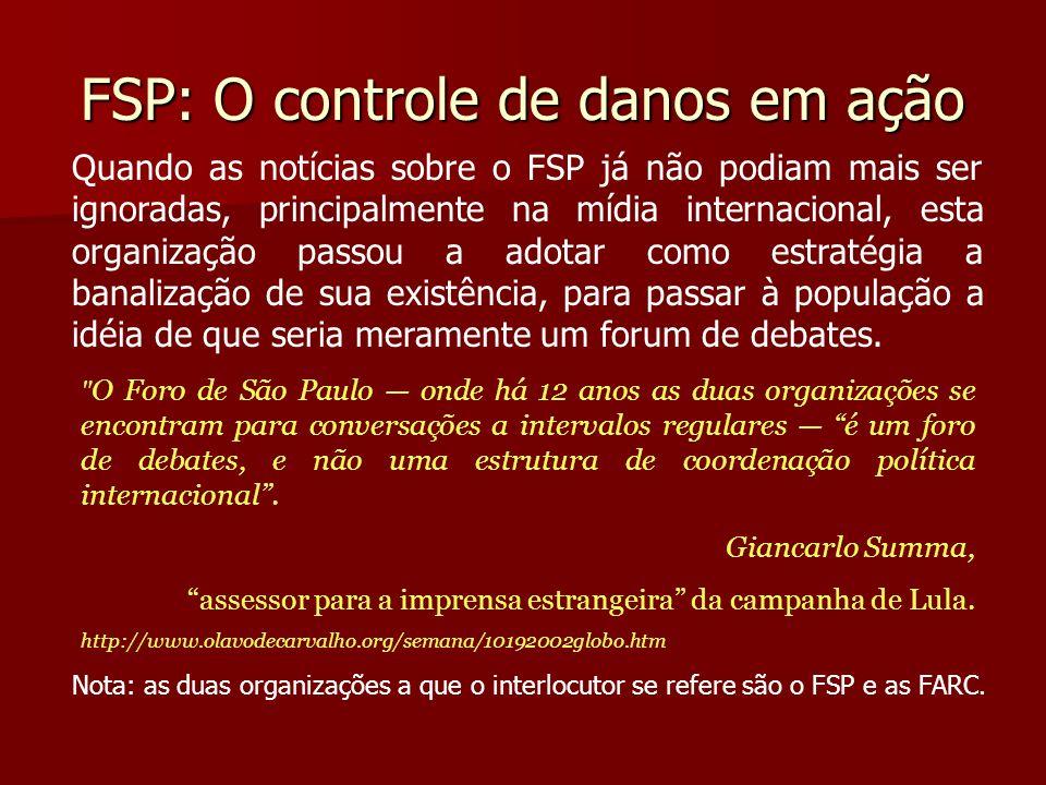 FSP: O controle de danos em ação Quando as notícias sobre o FSP já não podiam mais ser ignoradas, principalmente na mídia internacional, esta organiza