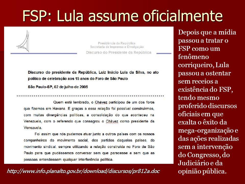 FSP: Lula assume oficialmente http://www.info.planalto.gov.br/download/discursos/pr812a.doc Depois que a mídia passou a tratar o FSP como um fenômeno