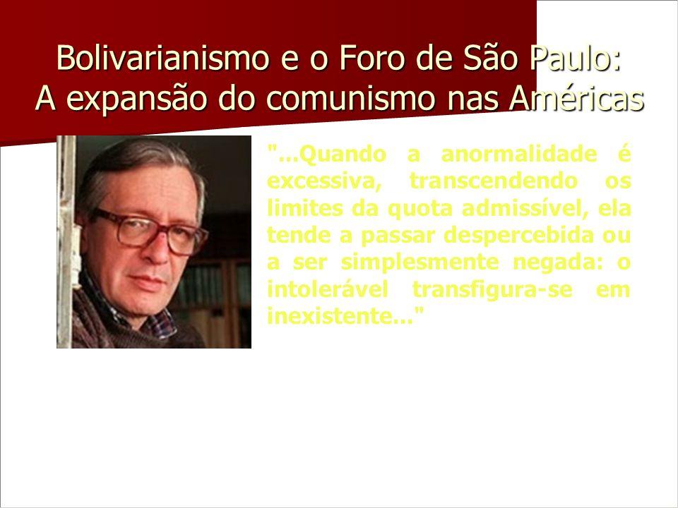Bolivarianismo e o Foro de São Paulo: A expansão do comunismo nas Américas