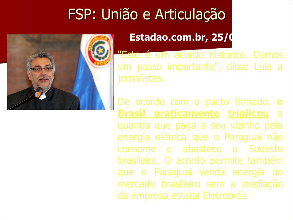 FSP: União e Articulação O presidente Fernando Lugo, do Paraguai, elege-se com a promessa de aumentar o preço sobre a energia elétrica de Itaipu exced