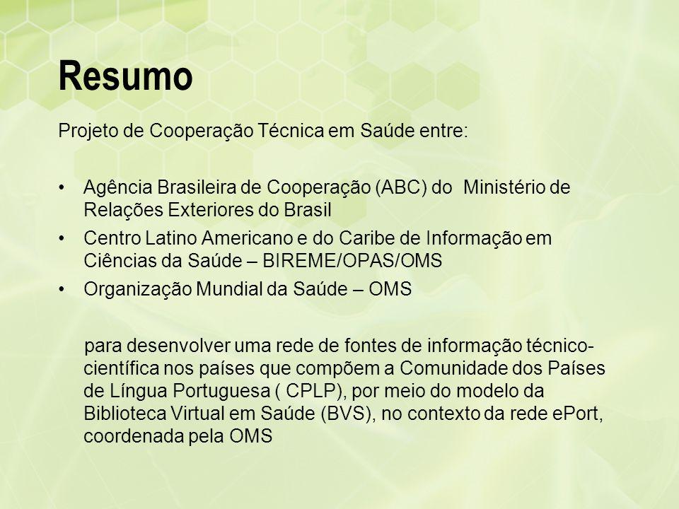 Resumo Projeto de Cooperação Técnica em Saúde entre: Agência Brasileira de Cooperação (ABC) do Ministério de Relações Exteriores do Brasil Centro Lati