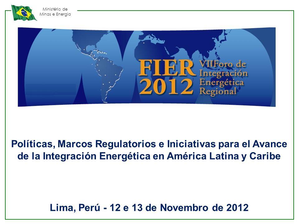 Ministério de Minas e Energia Políticas, Marcos Regulatorios e Iniciativas para el Avance de la Integración Energética en América Latina y Caribe Lima