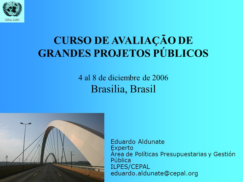 Introdução Custos e Beneficios Indicadores Avaliação Social Grandes Projetos CEPAL/ILPES Viabilidade econômica Projeto Maior custo porcentual Demanda como % da demanda estimada Ponte Humber (UK)175 %25 % Túnel do Canal da Mancha80 %18 % Metro do Baltimore60 %40 % Tyne and Wear Metro (UK)55 %50 % Metro do Portland (USA)55%45 % Metro do Bufallo (USA)50 %30 % Metro do Miami35 %15 % TGV Paris Nord25% Fuente: Megaprojects and Risk, Bent Flybjerg con base en el estudioEconomic Appraisal of Large-ScaleTransport Infrastructure Investments de Mette K.