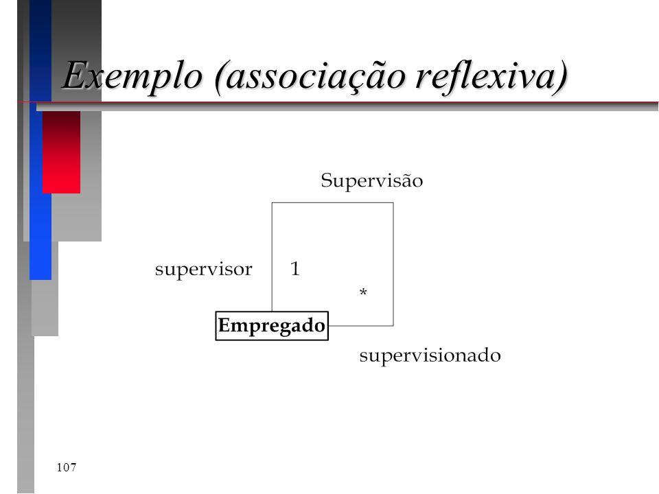 107 Exemplo (associação reflexiva)