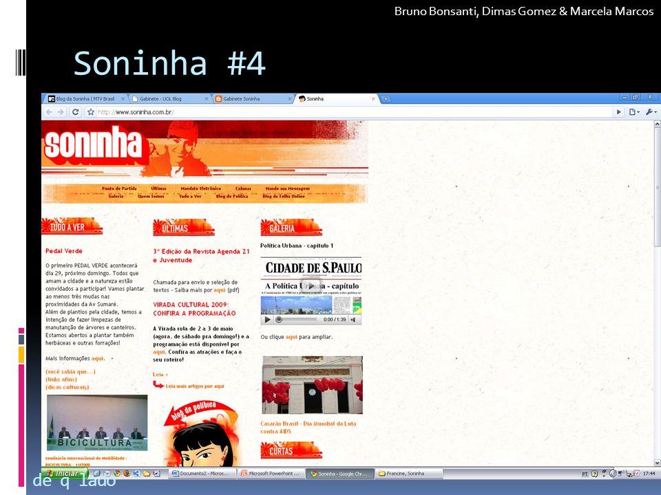Soninha #4 de q lado Bruno Bonsanti, Dimas Gomez & Marcela Marcos