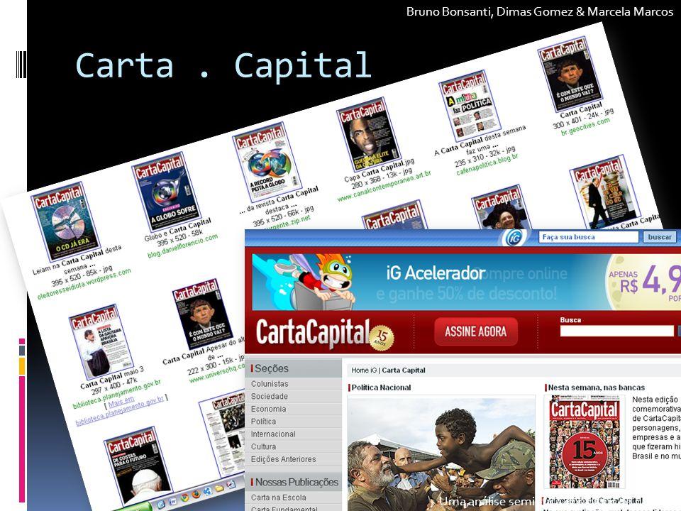Carta. Capital Bruno Bonsanti, Dimas Gomez & Marcela Marcos Uma análise semiótica dos blogs de política