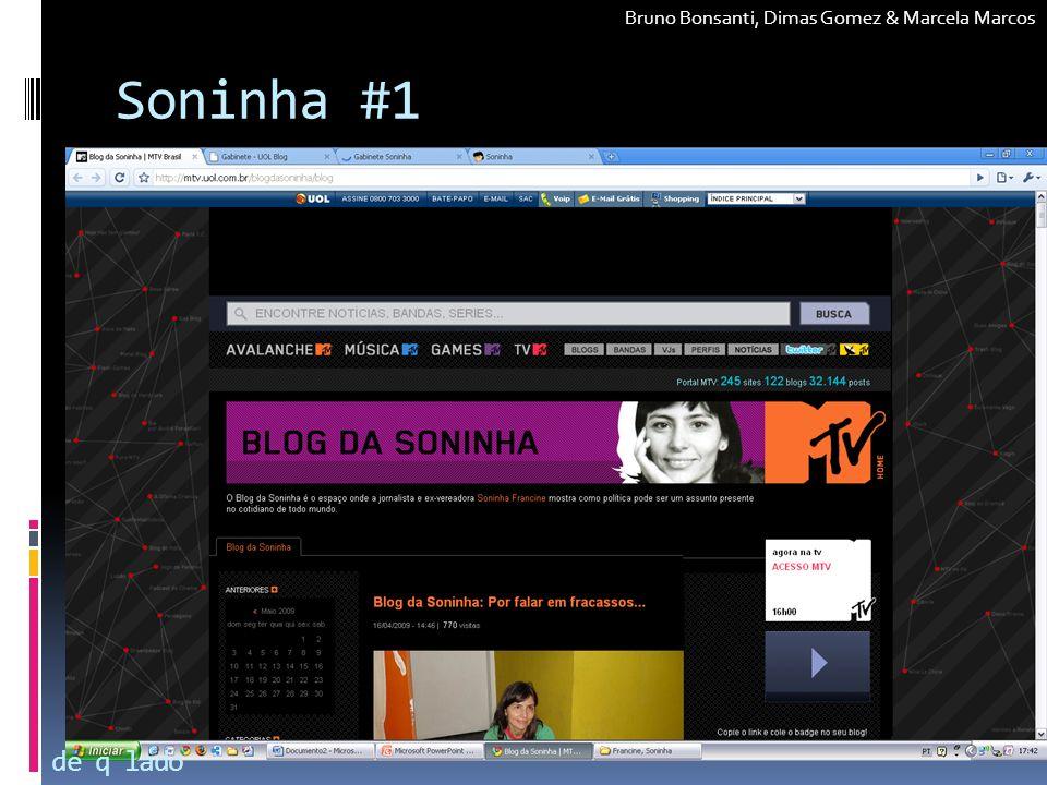 Soninha #1 de q lado Bruno Bonsanti, Dimas Gomez & Marcela Marcos