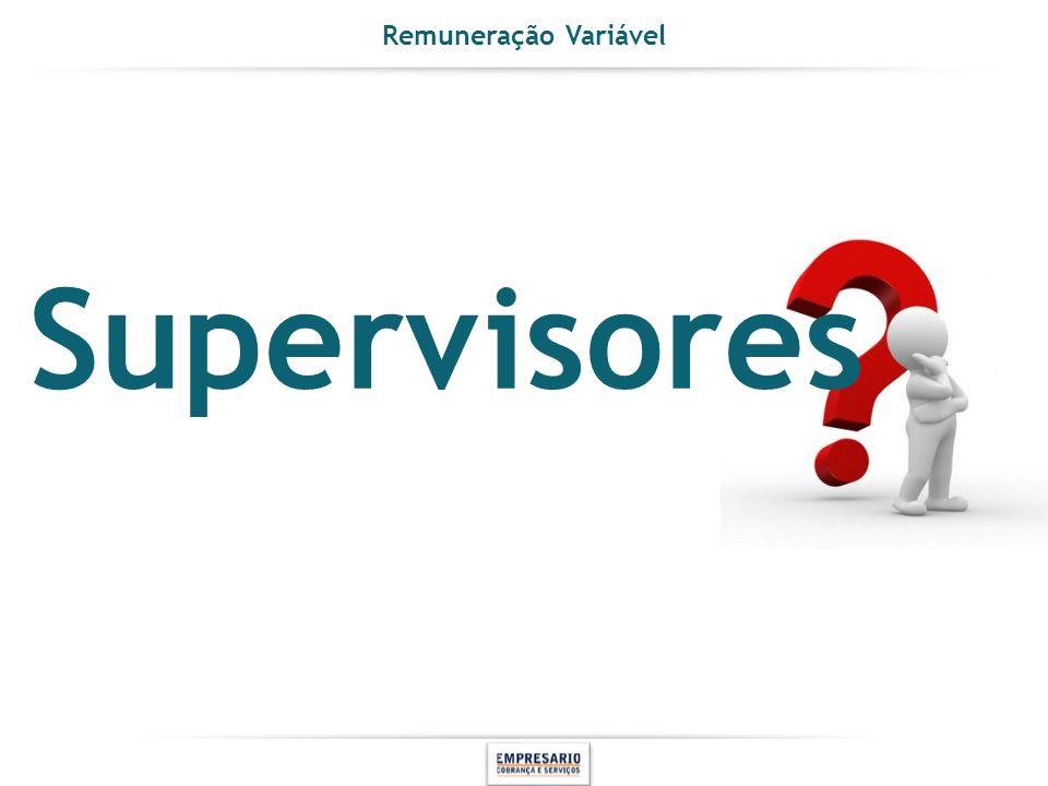 Remuneração Variável Supervisores