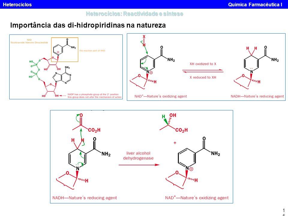 Heterocíclos Heterocíclos Química Farmacêutica I15 Heterocíclos: Reactividade e síntese Importância das di-hidropiridinas na natureza