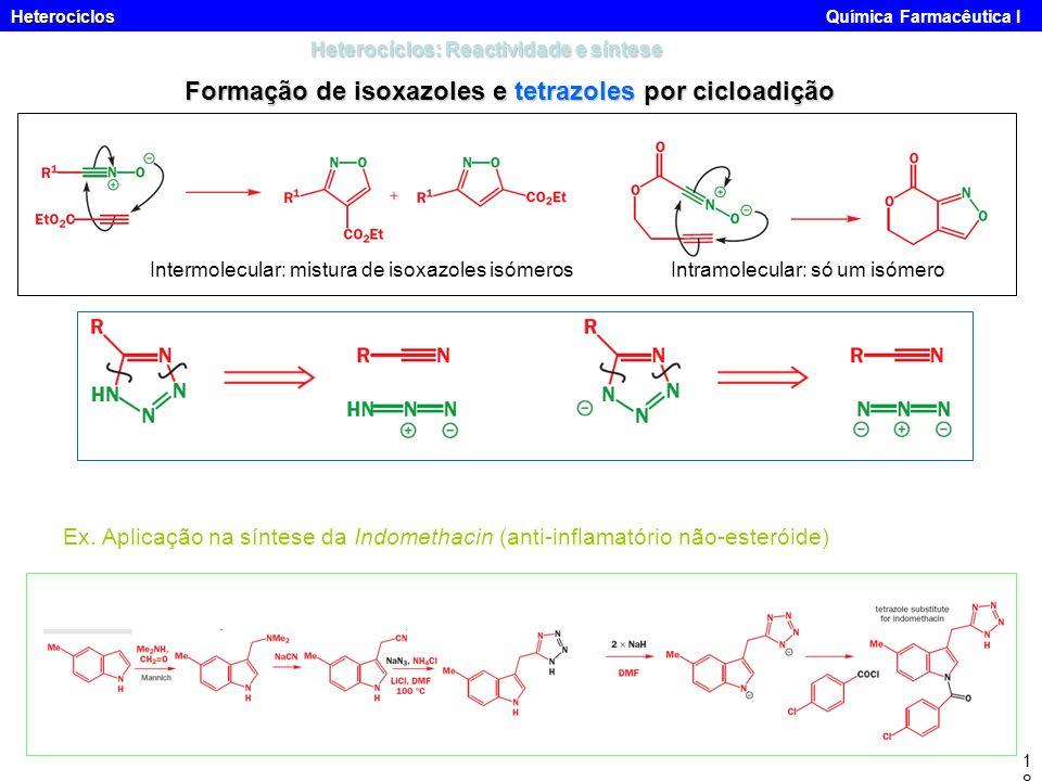 Heterocíclos Heterocíclos Química Farmacêutica I18 Heterocíclos: Reactividade e síntese Formação de isoxazoles e tetrazoles por cicloadição Intermolec