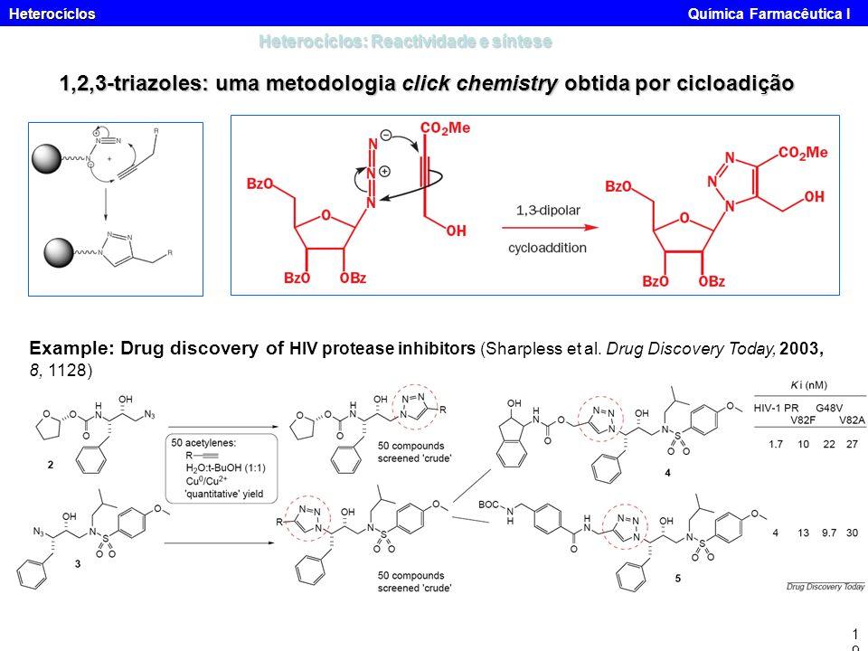 Heterocíclos Heterocíclos Química Farmacêutica I19 Heterocíclos: Reactividade e síntese 1,2,3-triazoles: uma metodologia click chemistry obtida por ci