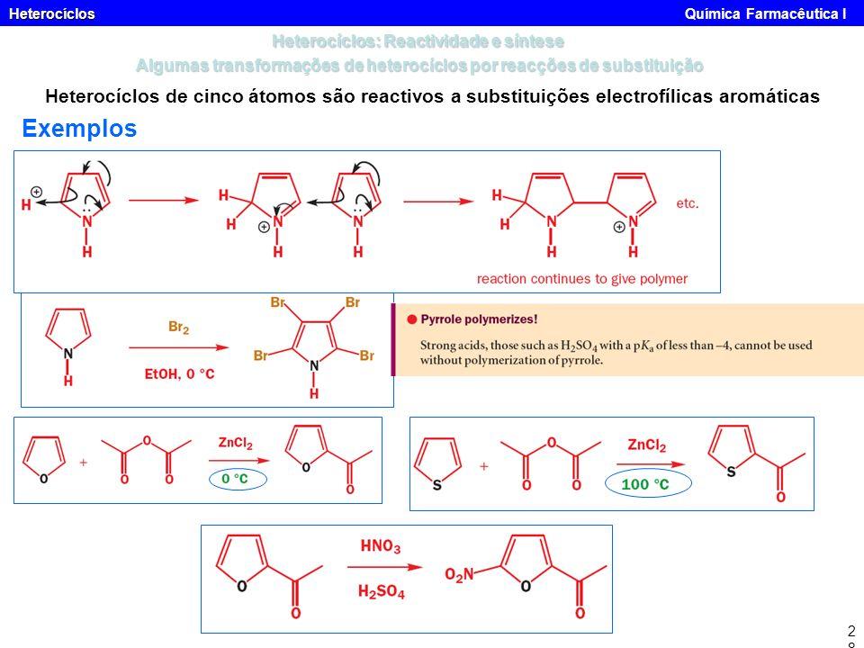 Heterocíclos Heterocíclos Química Farmacêutica I28 Heterocíclos de cinco átomos são reactivos a substituições electrofílicas aromáticas Heterocíclos: