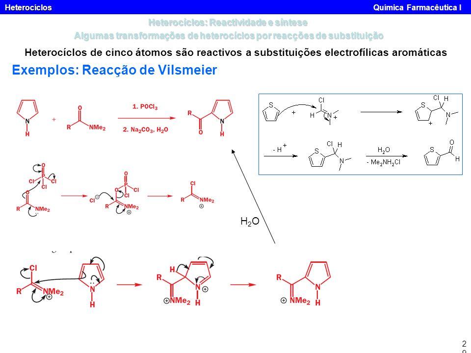 Heterocíclos Heterocíclos Química Farmacêutica I29 Heterocíclos de cinco átomos são reactivos a substituições electrofílicas aromáticas Heterocíclos: