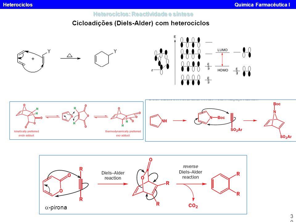 Heterocíclos Heterocíclos Química Farmacêutica I30 Heterocíclos: Reactividade e síntese Cicloadições (Diels-Alder) com heterocíclos -pirona