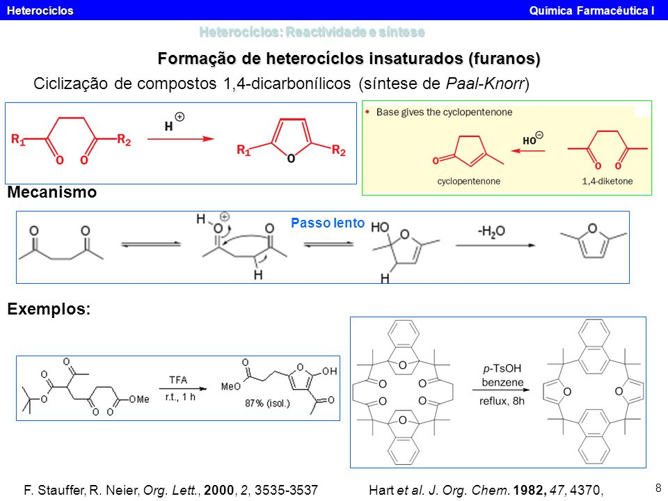 Heterocíclos Heterocíclos Química Farmacêutica I 8 Heterocíclos: Reactividade e síntese Formação de heterocíclos insaturados (furanos) Ciclização de c