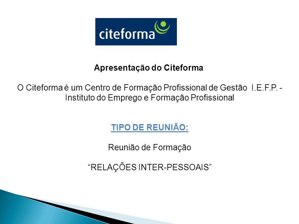Apresentação do Citeforma O Citeforma é um Centro de Formação Profissional de Gestão I.E.F.P. - Instituto do Emprego e Formação Profissional TIPO DE R