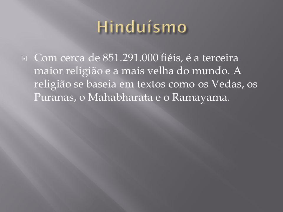 Com cerca de 851.291.000 fiéis, é a terceira maior religião e a mais velha do mundo. A religião se baseia em textos como os Vedas, os Puranas, o Mahab
