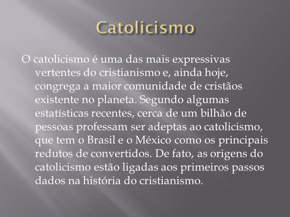 O catolicismo é uma das mais expressivas vertentes do cristianismo e, ainda hoje, congrega a maior comunidade de cristãos existente no planeta. Segund