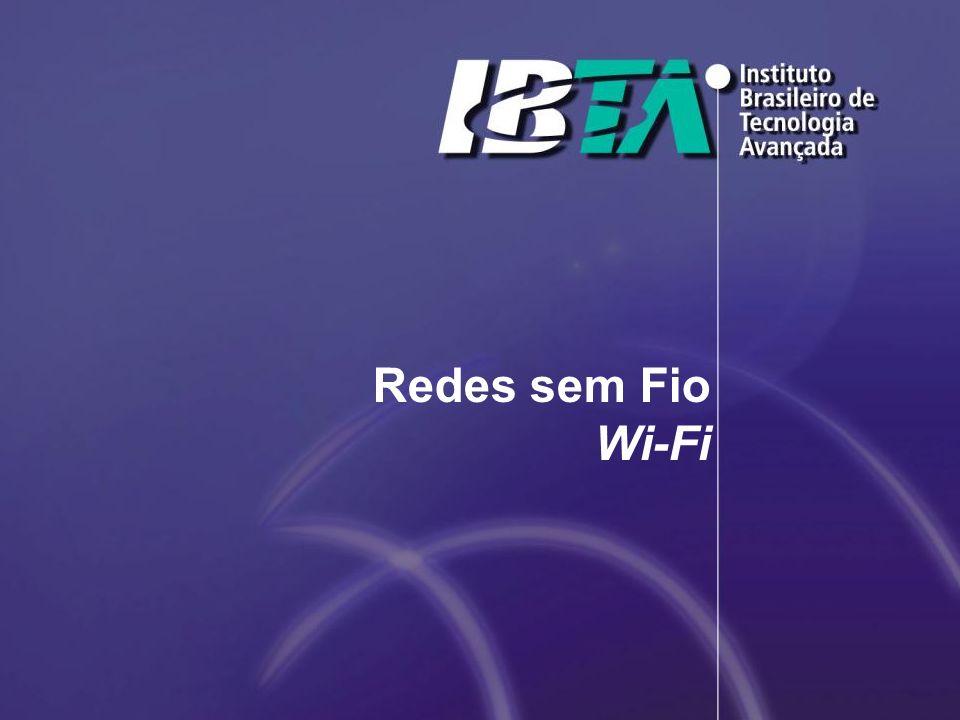 Redes sem Fio Wi-Fi