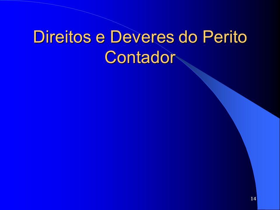 13 Perito Contador – Formação Técnica Capacidade Legal : Bacharel em Ciências Contábeis, devidamente registrado no CRC. Capacidade Profissional: - Con