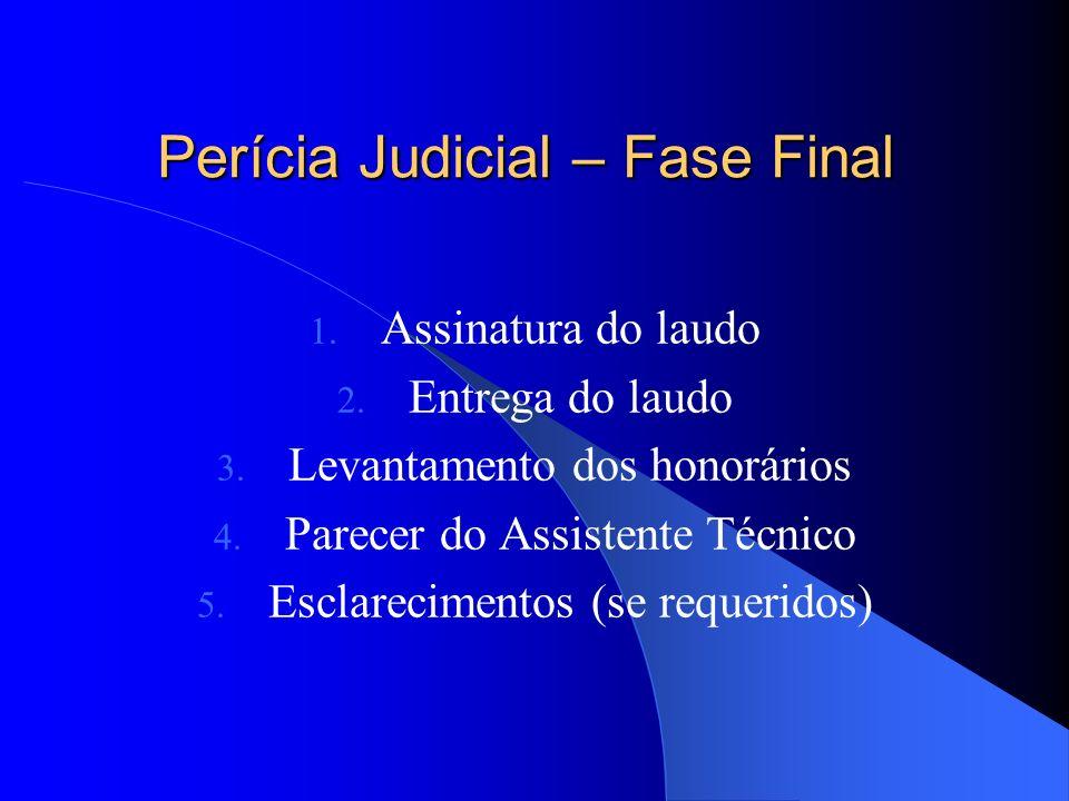 Perícia Judicial – Fase Operacional 1. Início da perícia e diligências 2. Curso do trabalho 3. Elaboração do Laudo