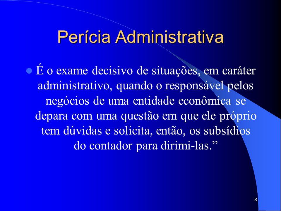 7 TIPOS DE PERÍCIAS CONTÁBEIS Perícia Administrativa Perícia Extrajudicial Perícia Arbitral Perícia Judicial