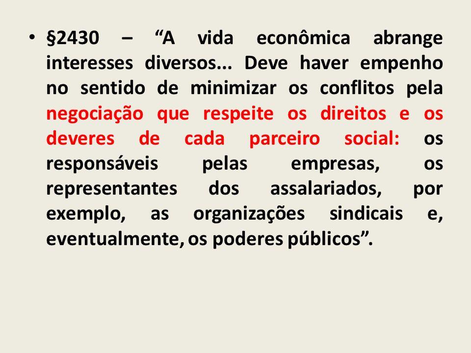 §2430 – A vida econômica abrange interesses diversos... Deve haver empenho no sentido de minimizar os conflitos pela negociação que respeite os direit