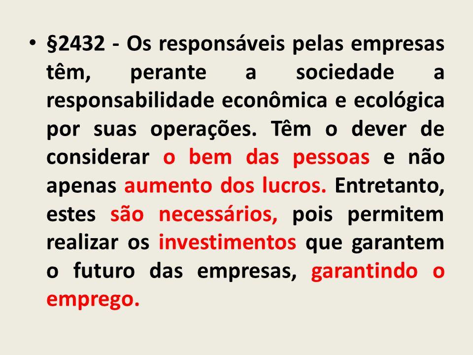 §2432 - Os responsáveis pelas empresas têm, perante a sociedade a responsabilidade econômica e ecológica por suas operações. Têm o dever de considerar