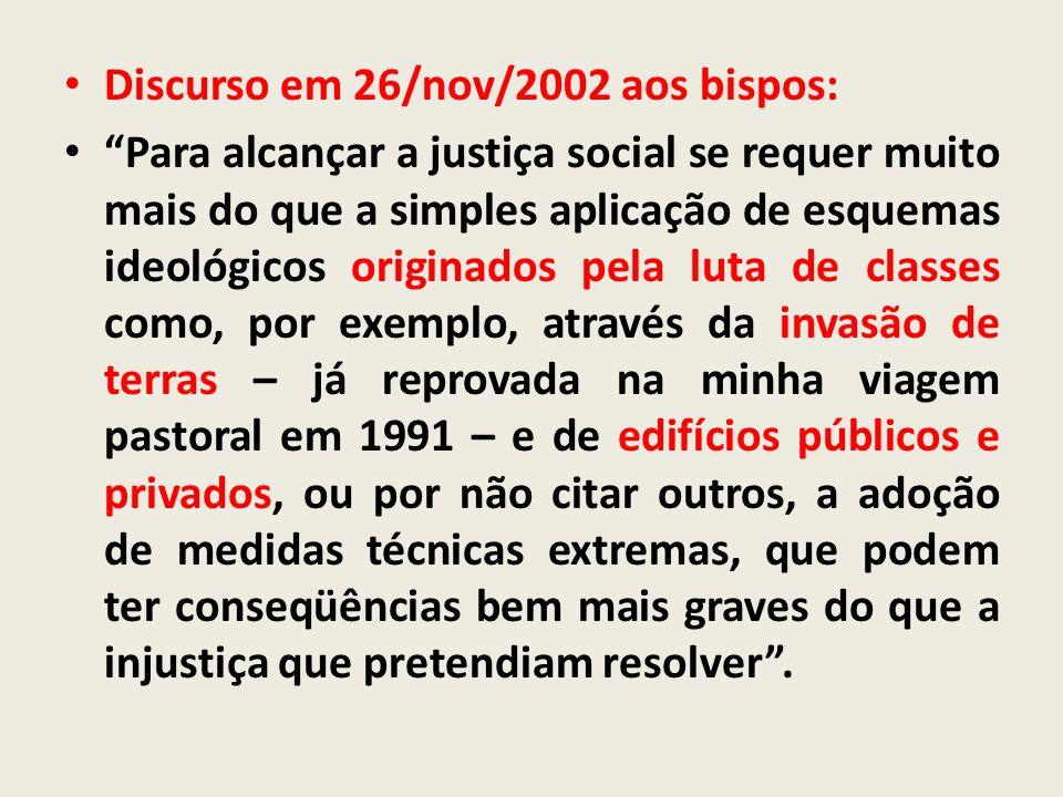 Discurso em 26/nov/2002 aos bispos: Para alcançar a justiça social se requer muito mais do que a simples aplicação de esquemas ideológicos originados