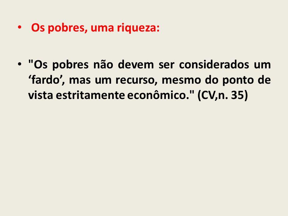 Os pobres, uma riqueza: