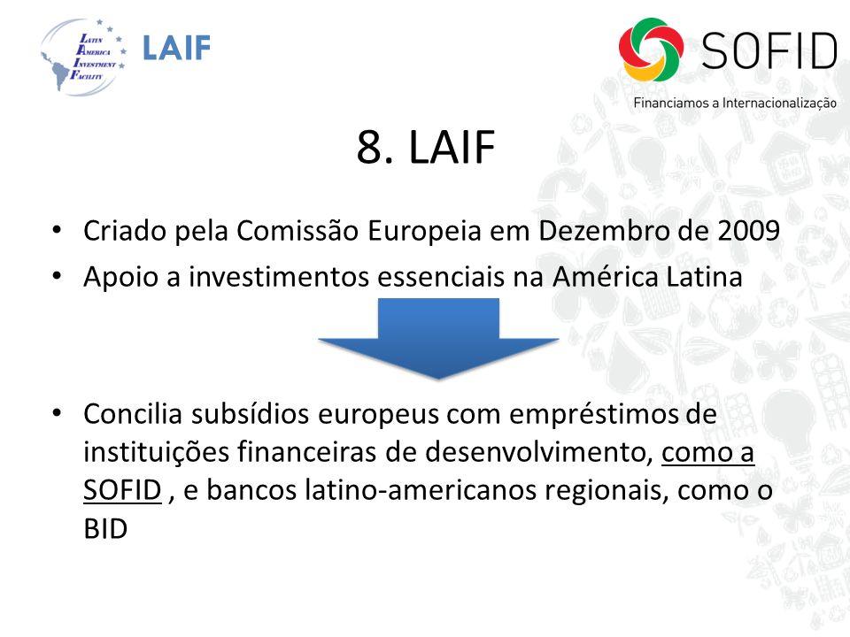 8. LAIF Criado pela Comissão Europeia em Dezembro de 2009 Apoio a investimentos essenciais na América Latina Concilia subsídios europeus com empréstim