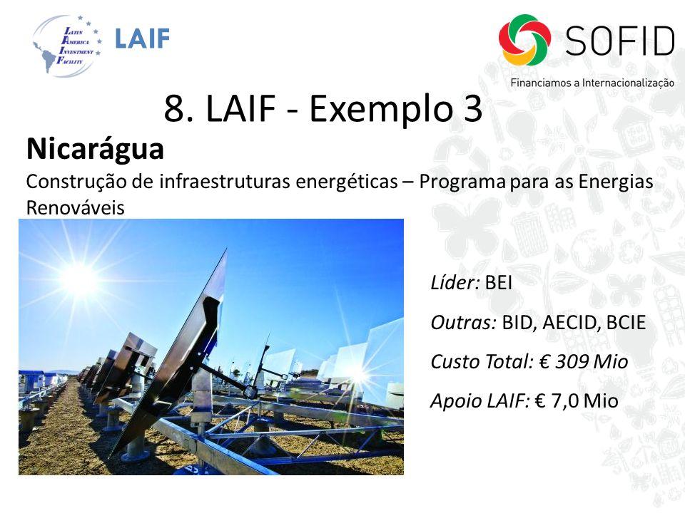 LAIF Nicarágua Construção de infraestruturas energéticas – Programa para as Energias Renováveis Líder: BEI Outras: BID, AECID, BCIE Custo Total: 309 M