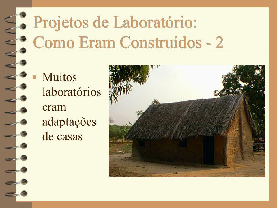 Muitos laboratórios eram adaptações de casas