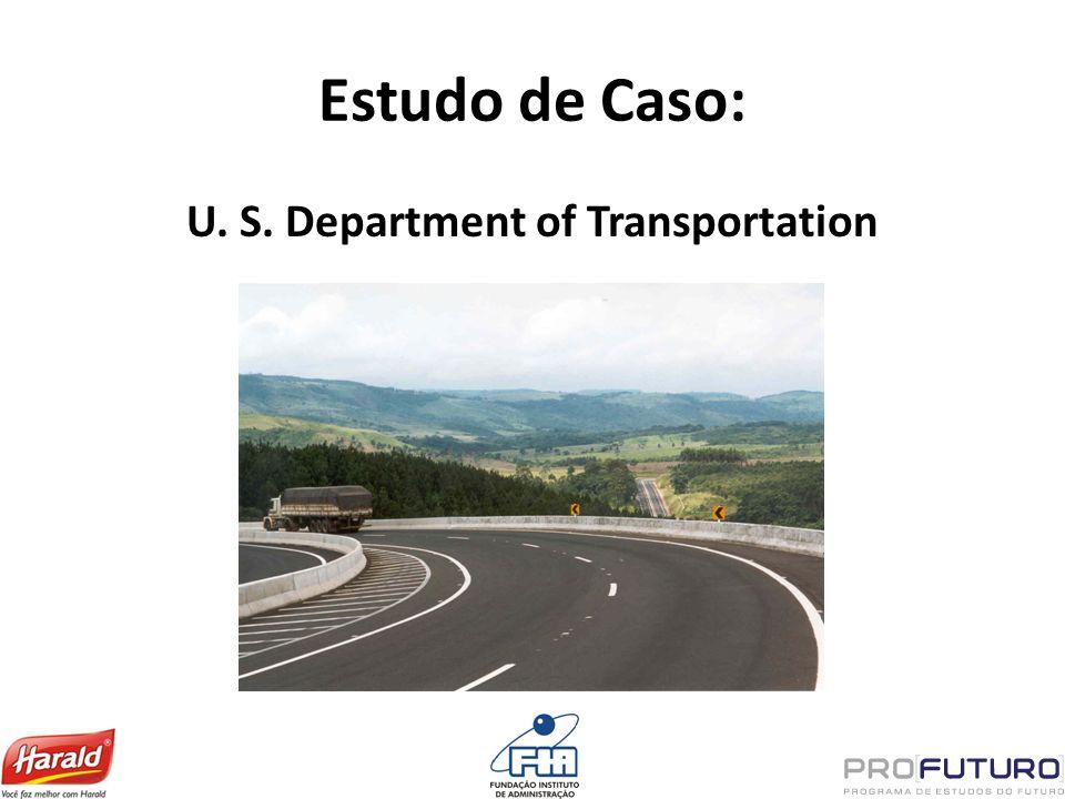 Estudo de Caso: U. S. Department of Transportation