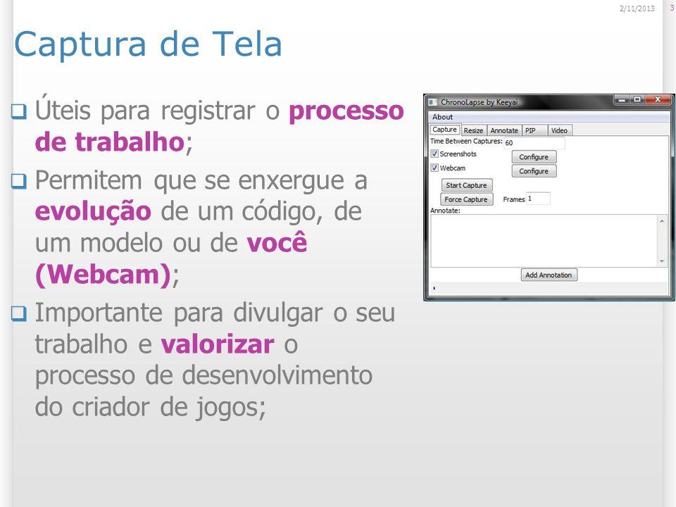 Captura de Tela Úteis para registrar o processo de trabalho; Permitem que se enxergue a evolução de um código, de um modelo ou de você (Webcam); Impor