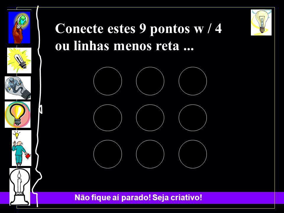 Conecte estes 9 pontos w / 4 ou linhas menos reta...