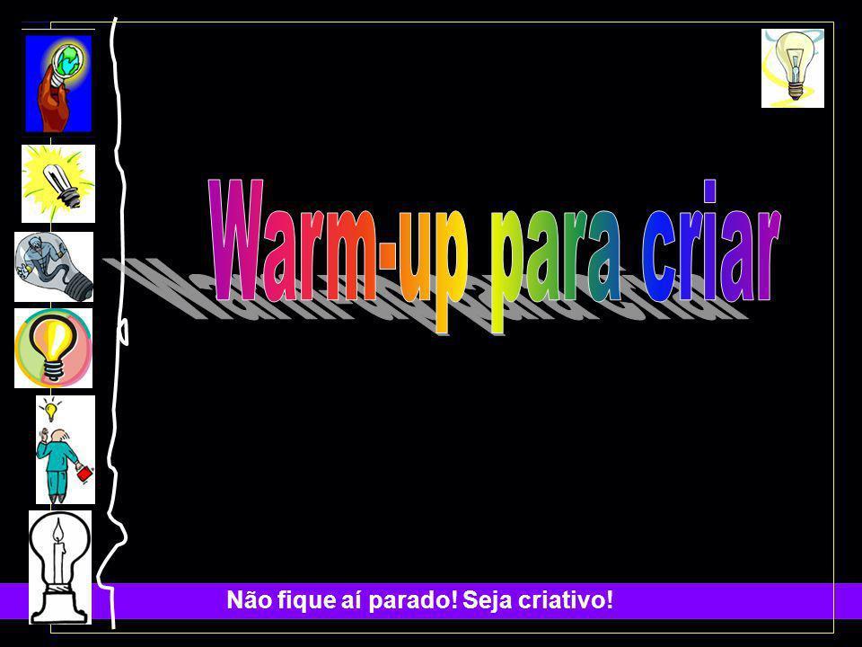 Não fique aí parado.Seja criativo. CHECKLIST S.C.A.M.P.E.R.