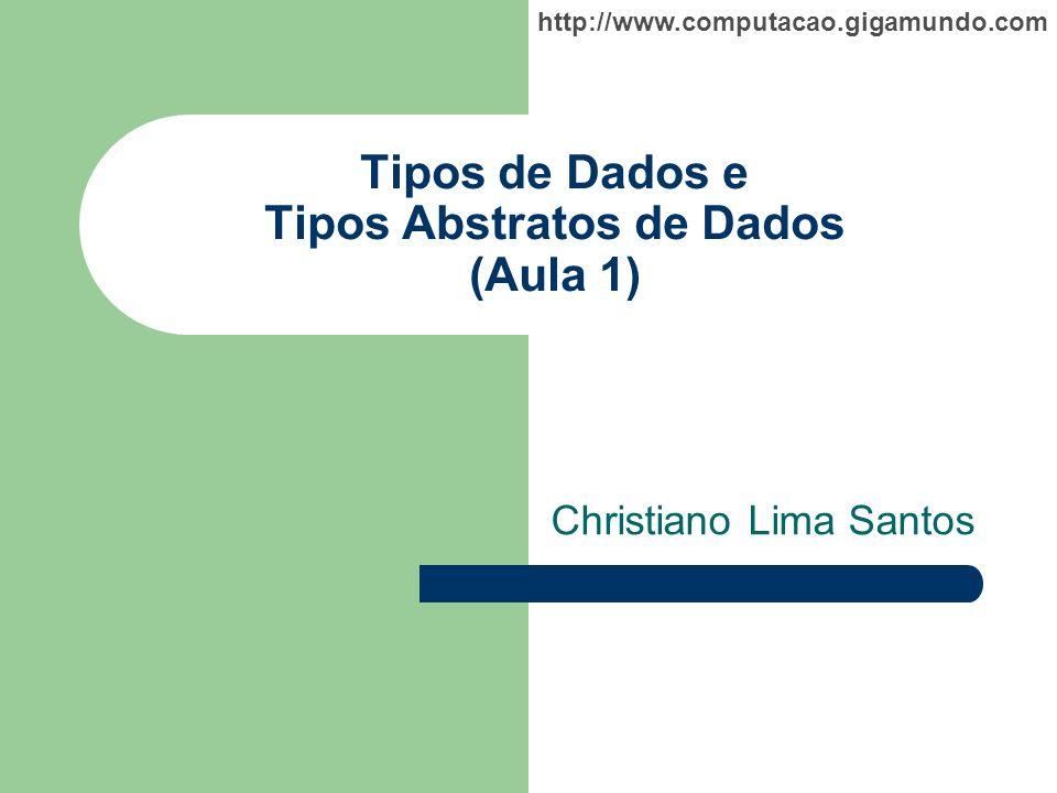 http://www.computacao.gigamundo.com Características Uma coleção de dados homogênea; Itens dispostos em seqüência; Quantificável; Ordenável;