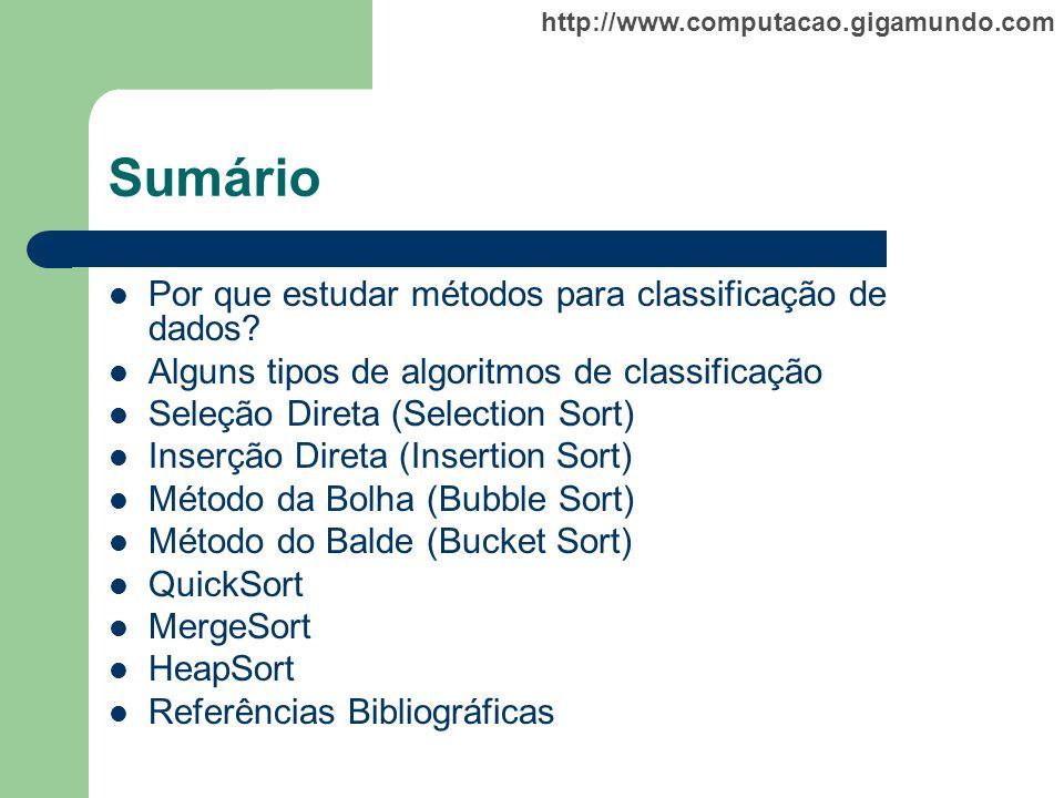 http://www.computacao.gigamundo.com Sumário Por que estudar métodos para classificação de dados? Alguns tipos de algoritmos de classificação Seleção D
