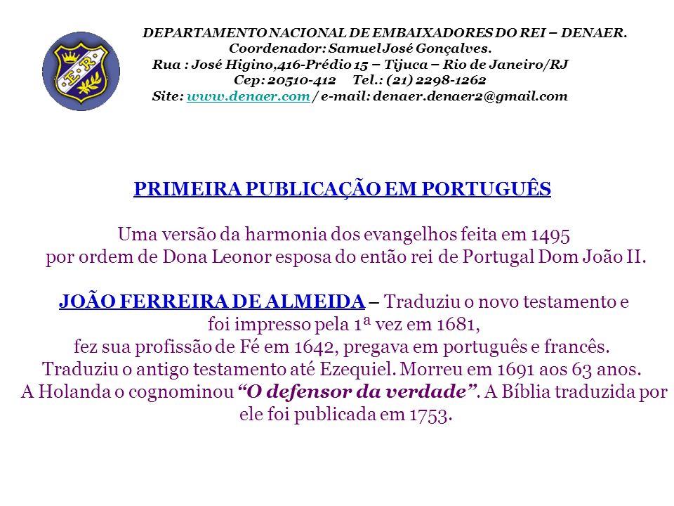 PRIMEIRA PUBLICAÇÃO EM PORTUGUÊS Uma versão da harmonia dos evangelhos feita em 1495 por ordem de Dona Leonor esposa do então rei de Portugal Dom João