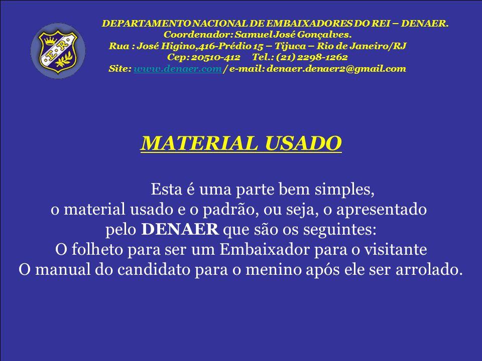 MATERIAL USADO Esta é uma parte bem simples, o material usado e o padrão, ou seja, o apresentado pelo DENAER que são os seguintes: O folheto para ser