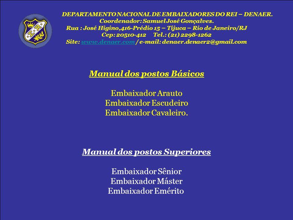 Manual dos postos Básicos Embaixador Arauto Embaixador Escudeiro Embaixador Cavaleiro. Manual dos postos Superiores Embaixador Sênior Embaixador Máste