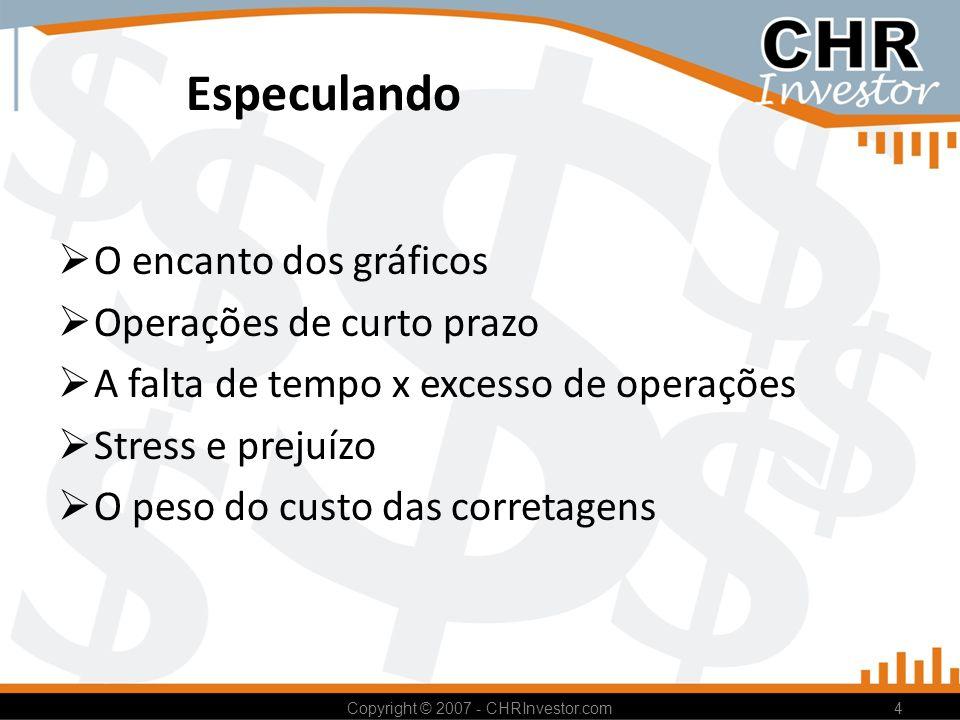 Fechamento Blog CHR Investor ( www.chrinvestor.com )www.chrinvestor.com Compartilhando idéias e trocando experiências Investir é informar-se .