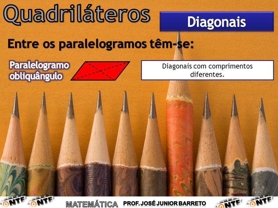 Diagonais com comprimentos diferentes.