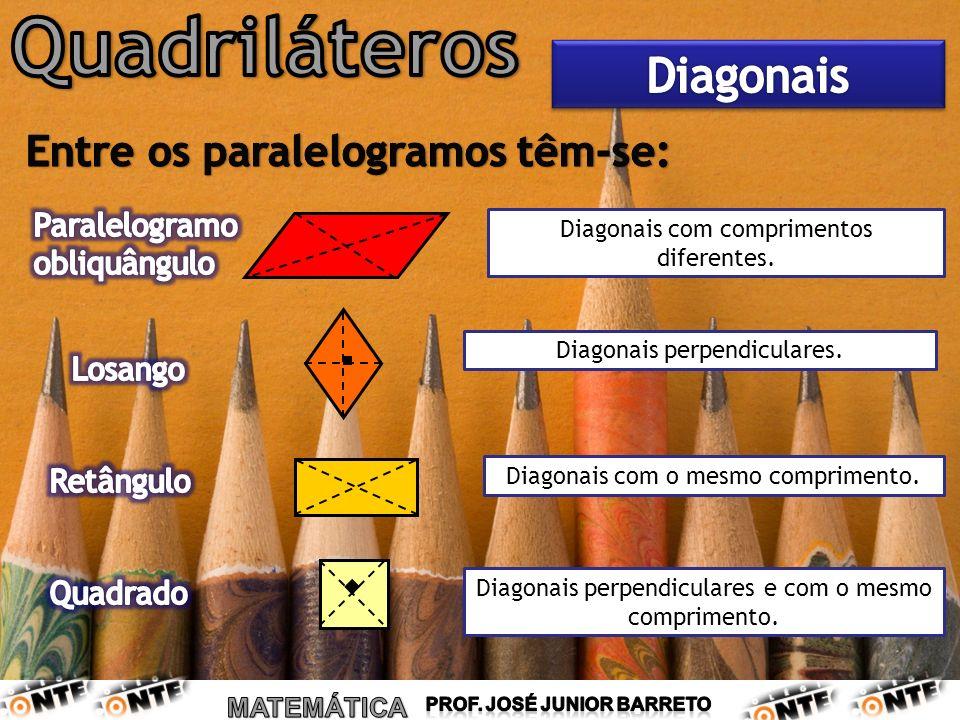 Diagonais perpendiculares e com o mesmo comprimento. Diagonais com o mesmo comprimento. Diagonais perpendiculares. Diagonais com comprimentos diferent