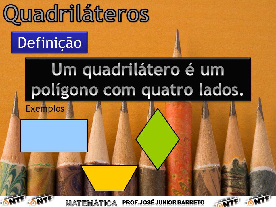 Um quadrilátero é um polígono com quatro lados. Exemplos Definição